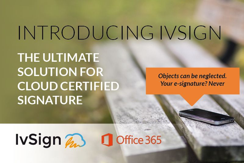 Introducing IvSign for Office 365. The ultimate solution for cloud certified signature