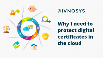 Why I need to protect digital certificates in the cloud
