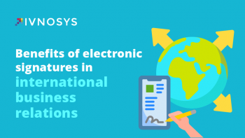 Keys to taking advantage of the benefits of electronic signatures in international business relations