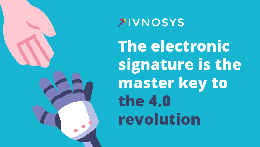 the electronic signature as the master key to the 4.0 revolution