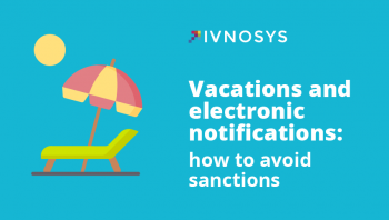 Vacations and electronic notifications: how to avoid sanctions