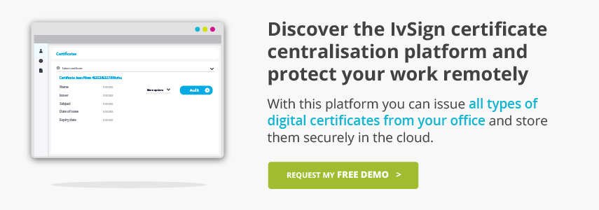 Discover the IvSign certificate centralisation platform and protect your work remotely